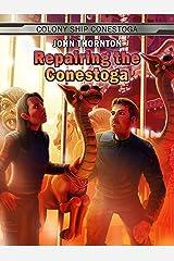 Repairing the Conestoga (The Colony Ship Conestoga Book 3) Kindle Edition