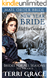 New Year Bride: A Gift For Christopher (Brides For All Seasons Vol.2 Book 6)