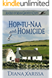 Hop-tu-Naa and Homicide (An Isle of Man Ghostly Cozy Book 8)