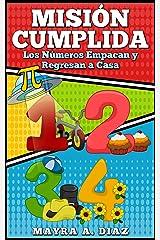 Libro en español para niños.: Misión Cumplida. Los Números Empacan y Regresan a Casa. (Spanish Edition)