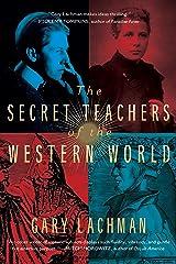 The Secret Teachers of the Western World Kindle Edition