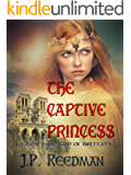 The Captive Princess: Eleanor Fair Maid of Brittany (Medieval Babes, Tales of Little-Known Ladies Book 3)