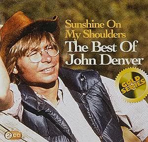 SUNSHINE ON MY SHOULDERS: THE BEST OF JOHN DENVER (GOLD SERIES)