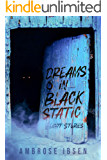 Dreams in Black Static: Eight Stories