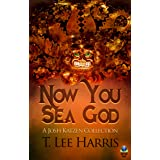 Now You Sea God: A Josh Katzen Collection