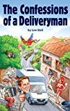 The Confessions of a Deliveryman (The Deliveryman Series Book 1)