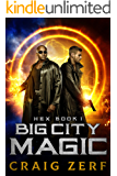 HEX Book 1 Big City Magic: An Urban Fantasy Series