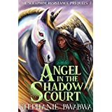 Angel In The Shadow Court (The Seraphim Resistance Prequels Book 2)