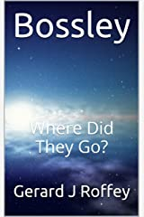 Bossley: Where Did They Go? Kindle Edition