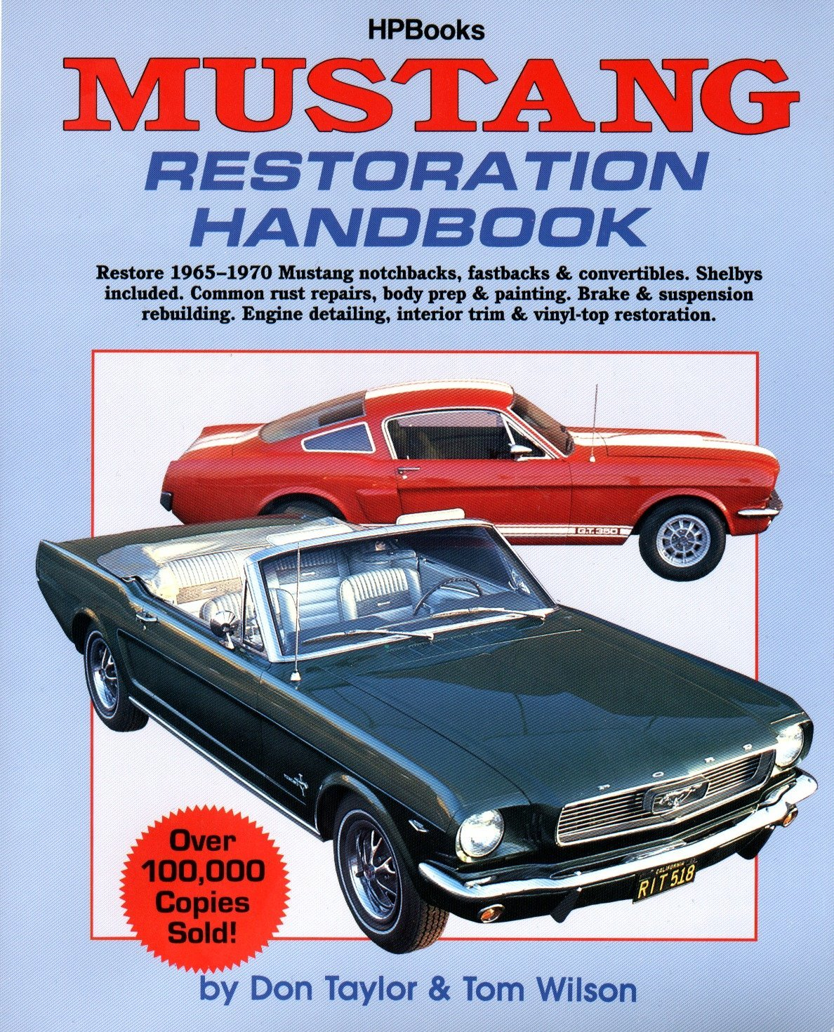 mustang restoration handbook don taylor 0075478640294 amazon com rh amazon com 1967 Shelby Mustang 67 Mustang Restoration