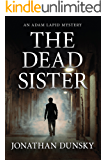 The Dead Sister (Private Investigator Adam Lapid Mystery, Thriller, and Suspense Series Book 2)