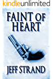 Faint of Heart