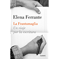 La frantumaglia: Un viaje por la escritura (Spanish Edition)