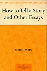 How to Tell a Story and Other Essays Kindle Edition