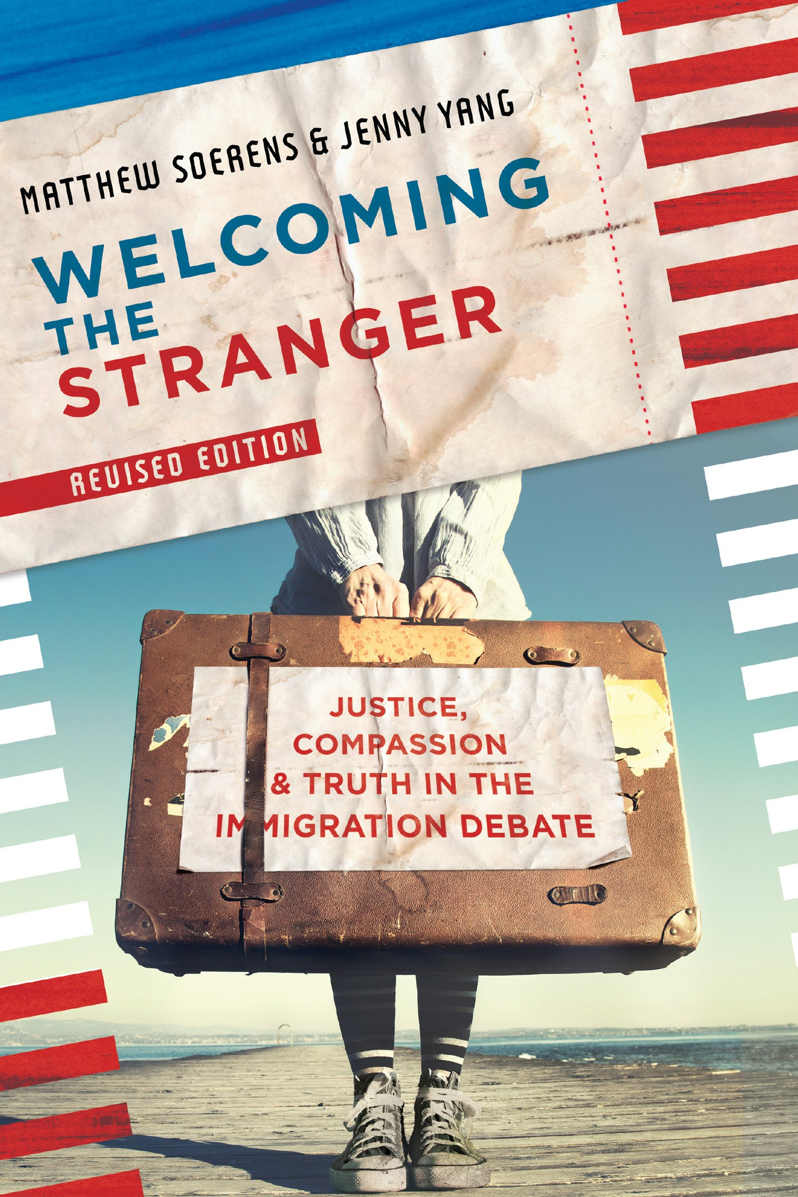 Welcoming the Stranger: Justice, Compassion & Truth in the Immigration  Debate: Matthew Soerens, Jenny Yang, Leith Anderson: 9780830845392:  Amazon.com: Books