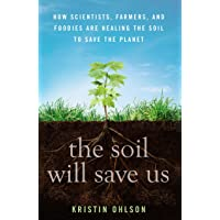 The Soil Will Save Us: How Scientists, Farmers