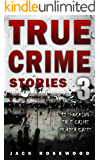 True Crime Stories Volume 3: 12 Shocking True Crime Murder Cases (True Crime Anthology) (English Edition)