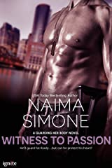 Witness to Passion (Guarding Her Body Book 1) Kindle Edition