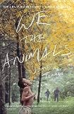 We the Animals: A novel (English Edition)