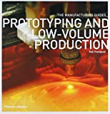 Prototyping & Low-volume Production (The Manufacturing Guides)