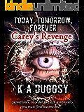 Today, Tomorrow, Forever. Carey's Revenge