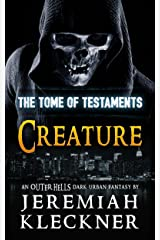 Creature: An OUTER HELLS Dark Urban Fantasy (OUTER HELLS - The Tome of Testaments Book 3) Kindle Edition
