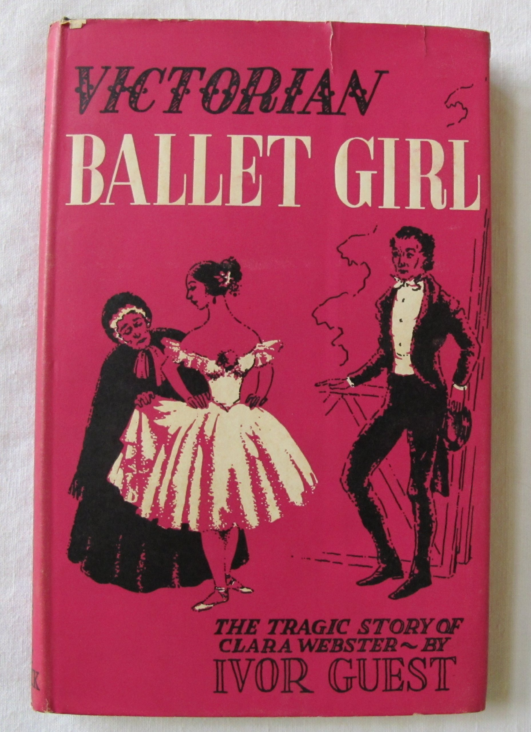 Victorian Ballet-Girl: The Tragic Story of Clara Webster