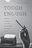Tough Enough: Arbus, Arendt, Didion, McCarthy, Sontag, Weil