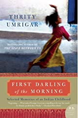 First Darling of the Morning: Selected Memories of an Indian Childhood Kindle Edition