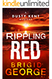 Rippling Red (Dusty Kent Mysteries Book 3)