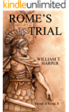 ROME'S TRIAL (DEFENDERS OF ROME Book 2)