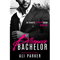 Billionaire Bachelor (My Father's Best Friend Book 1) (English Edition)