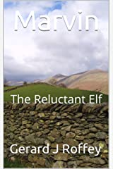 Marvin: The Reluctant Elf Kindle Edition