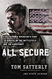 All Secure: A Special Forces Soldier's Fight to Survive on the Battlefield and the Home Front