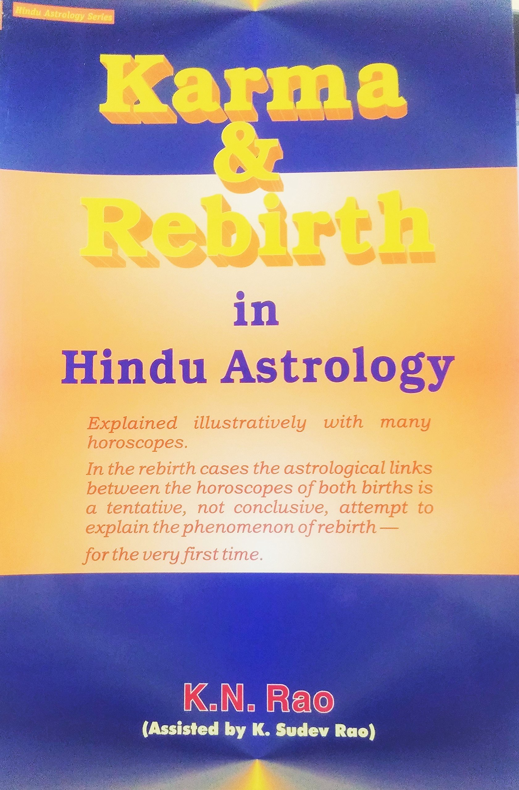 Karma And Rebirth In Hindu Astrology Explained Illustratively With Many Horoscopes Hindu Astrology Series K N Rao 9788189221706 Amazon Com Books Sun, moon, asc personal daily horoscope transit chart calculator solar. karma and rebirth in hindu astrology