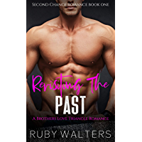 Revisiting The Past: A Brothers Love Triangle Romance (Second Chance Romance Book 1)