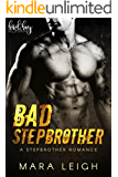Bad Stepbrother: A Stepbrother Romance (Bad Boy Romance)