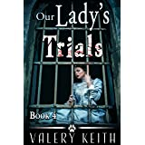 Our Lady's Trials (Our Lady of Joy Book 4)