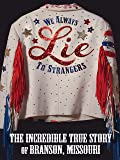 We Always Lie to Strangers: The Incredible True Story of Branson, Missouri