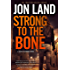 Strong to the Bone: A Caitlin Strong Novel (Caitlin Strong Novels)