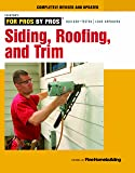 Siding, Roofing, and Trim: Completely Revised and Updated (For Pros By Pros)