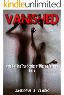Amazon com: Vanished: Chilling True Stories of Missing Persons