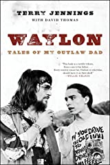 Waylon: Tales of My Outlaw Dad Kindle Edition