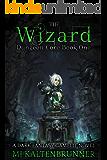 The Wizard: A Dark Fantasy Gamelit Novel (Dungeon Core Book 1)
