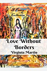 Love Without Borders: A poetry collection from the heart (Without Borders Inspirational Series Book 3) Kindle Edition