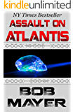 Assault on Atlantis: A Novel of Time Travel and Alternate Worlds