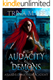 The Audacity of Demons (Assassins of Mayhem Academy Book 1)