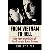 From Vietnam to Hell: Interviews with Victims of Post-Traumatic Stress Disorder