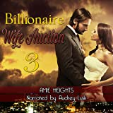 Billionaire Wife Auction 3: Worth Every Cent