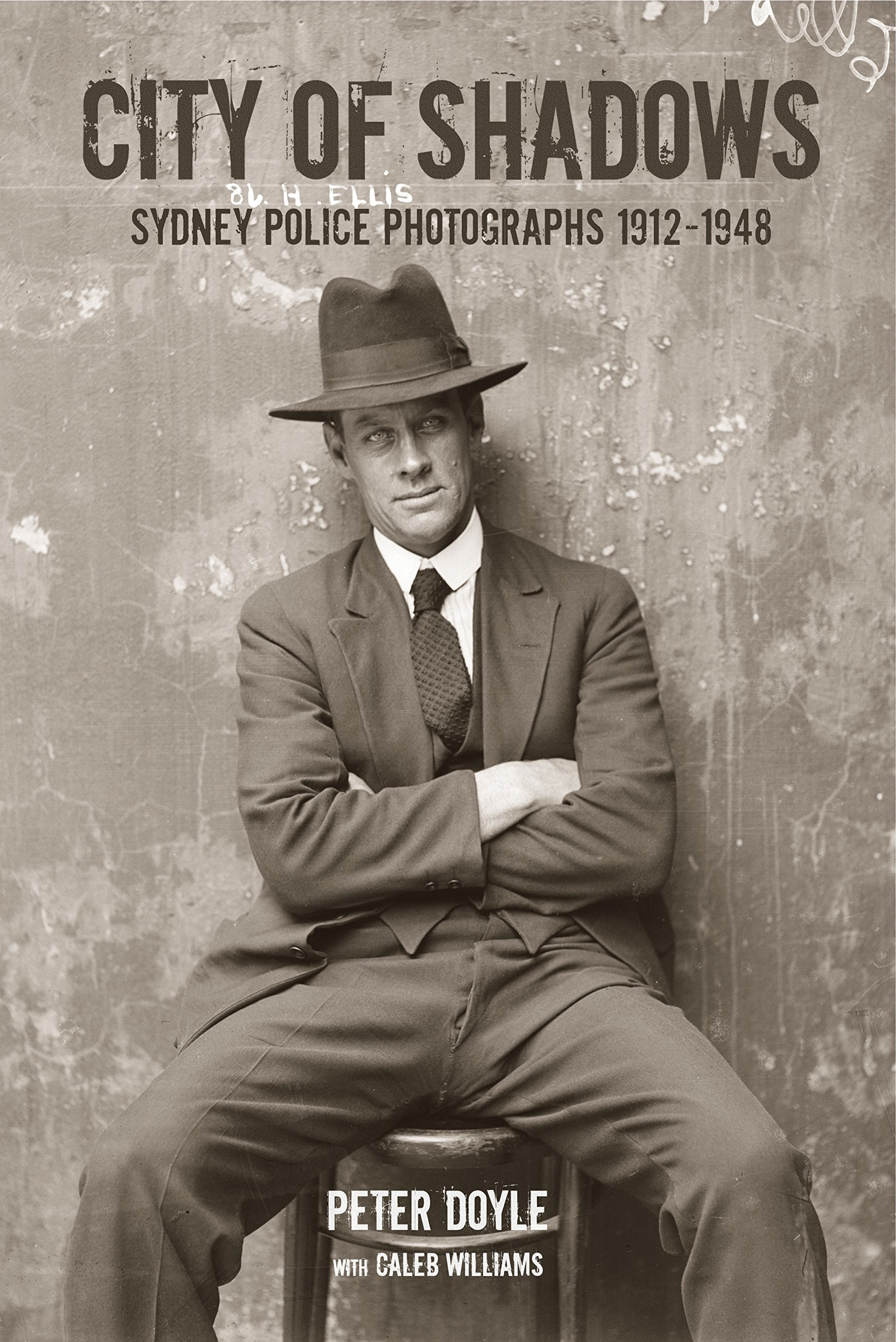 City of Shadows: Sydney Police Photographs 1912-1948